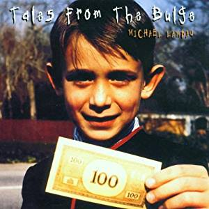 Mike Landau Tales From the Bulge